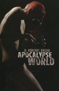 D. Vincent Baker's Apocalypse World